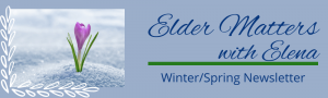 Elder Matters with Elena Newsletter